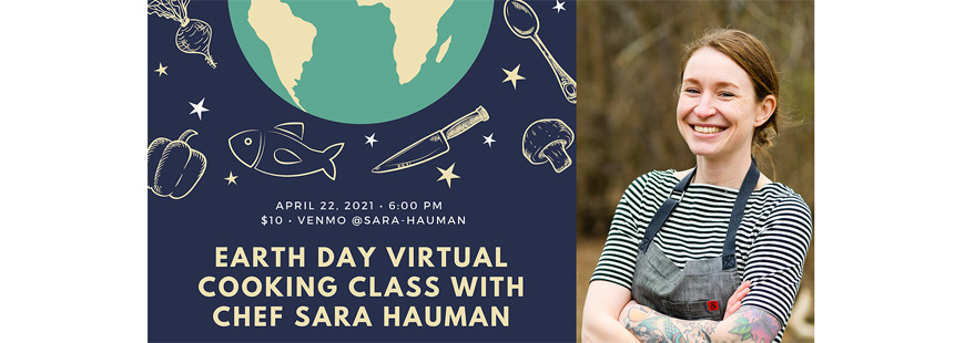Sign up for an Earth Day cooking class with Top Chef contestant Sara Hauman! All proceeds benefit The Wave Foundation