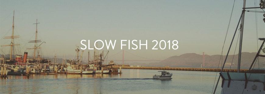 Slow Fish 2018